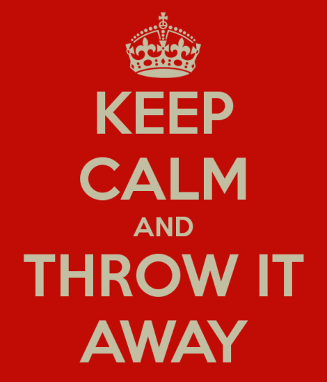 keep-calm-and-throw-it-away-3