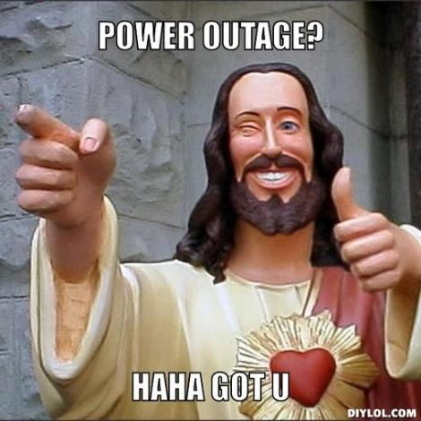 jesus-says-meme-generator-power-outage-haha-got-u-033613